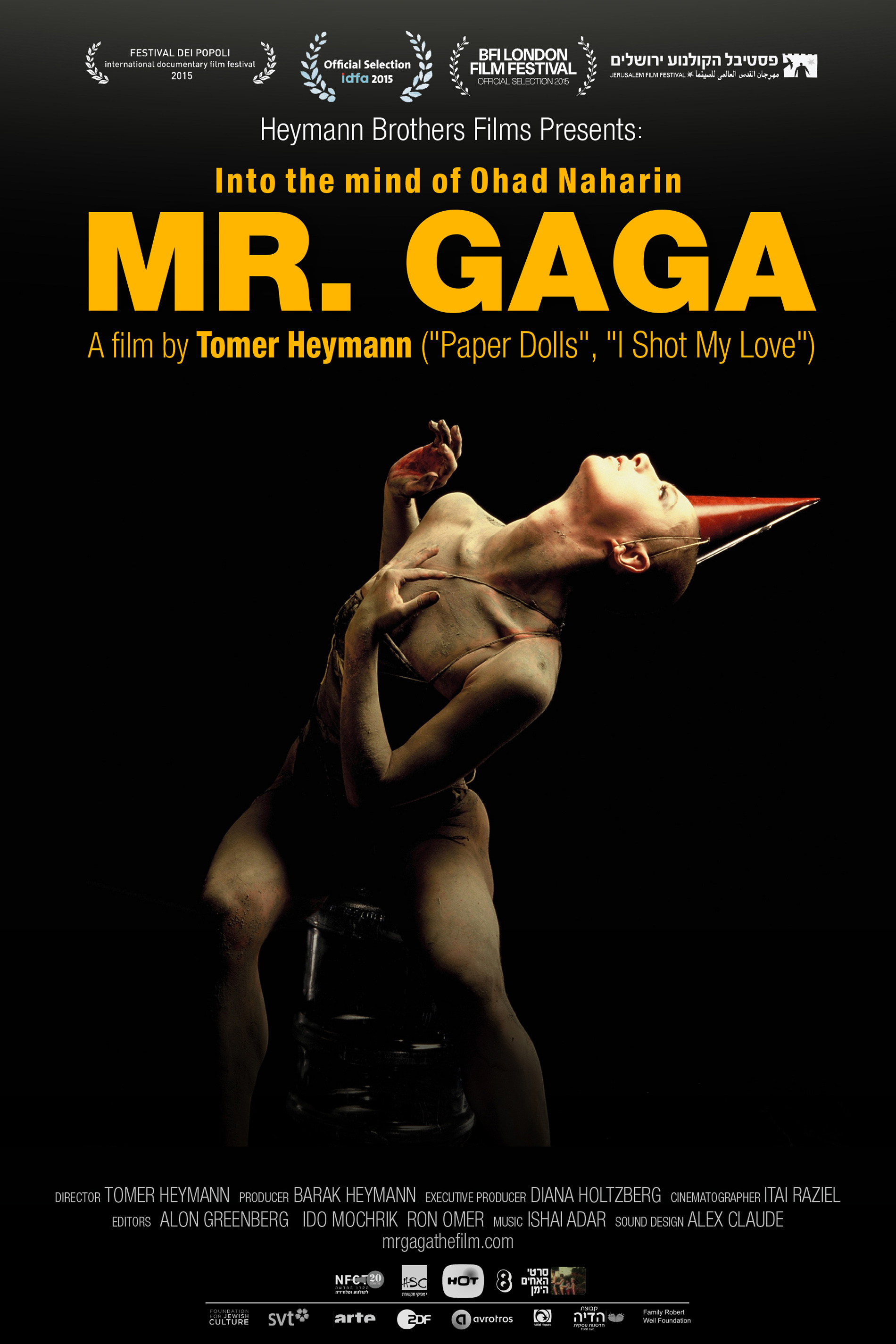 (2015) Mr. Gaga tells the story of Ohad Naharin, renowned choreographer and artistic director of the Batsheva Dance Company, an artistic genius who redefined the language of modern dance. -