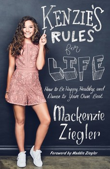 (2018) An inspirational, upbeat collection of relatable lessons from the teen sensation, Mackenzie Ziegler—an award-winning dancer, singer/songwriter, and actress. -