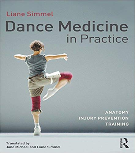 (2013) Dance Medicine in Practice is the complete physical textbook for dance, written specifically to help dancers understand the anatomy, function and care of their bodies. -