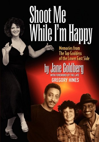 (2008) It is one determined woman's highly personal account of falling in love with and living the tap life. One of the linchpins behind the Great Tap Revival of the 1970s and 80s, Jane Goldberg tracked down, studied with, and performed alongside some of the tap greats of the twentieth century. In the process, she came up with a genre all her own-