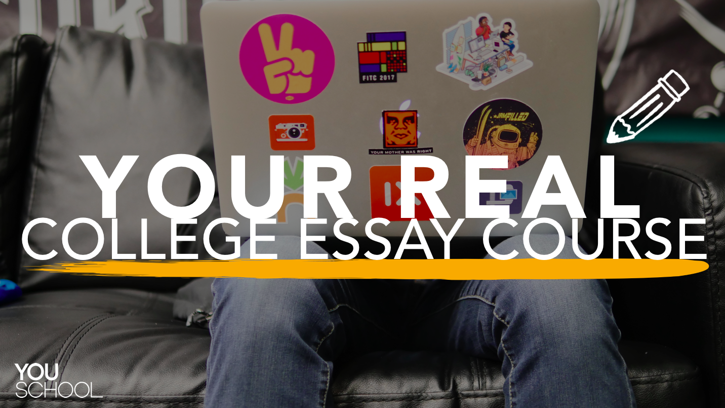 Introducing: Your Real College Essay Digital Course -