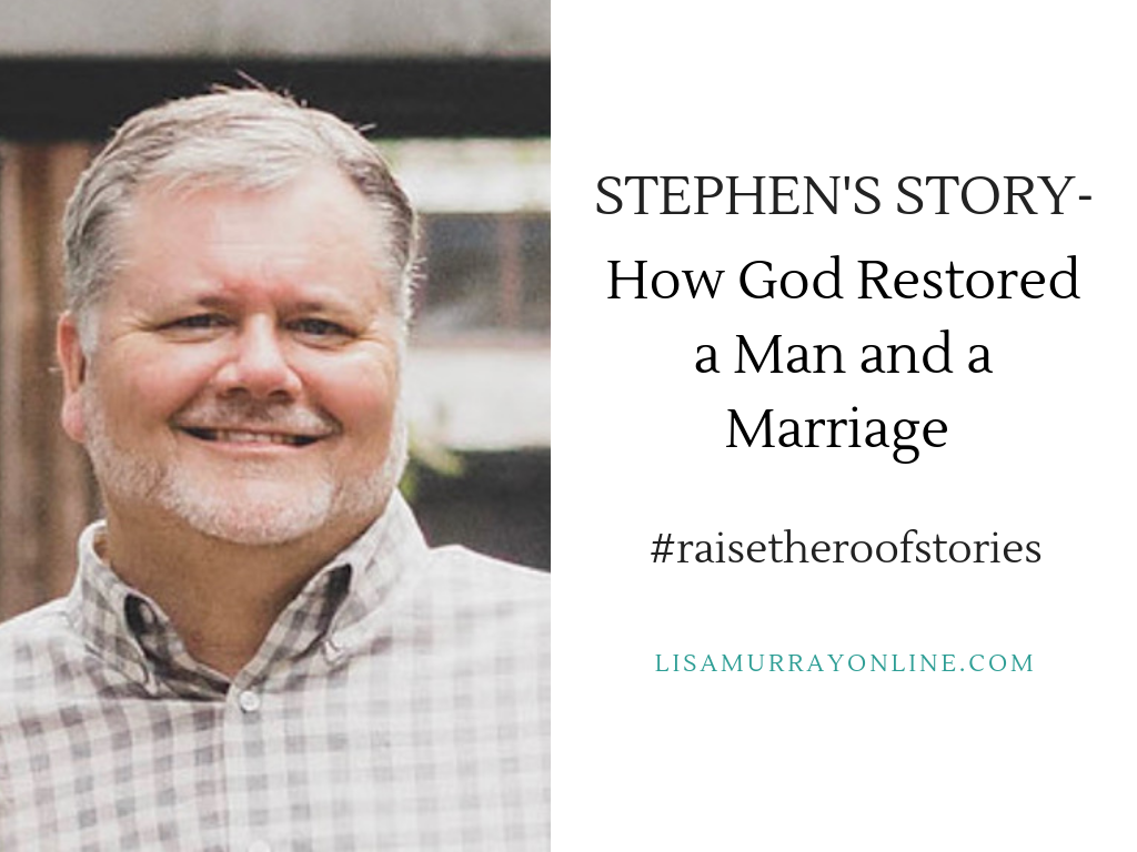 Stephen's Story - How God Restored a Man and a Marriage