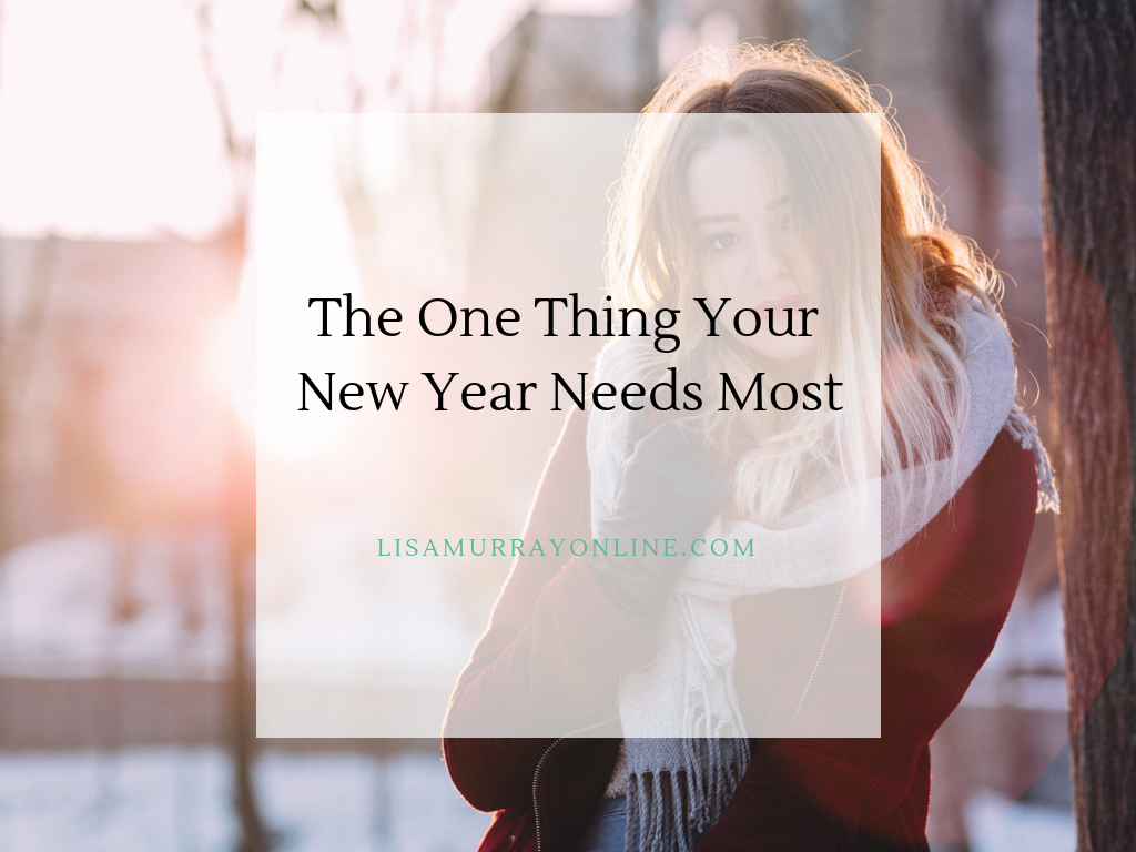 The One Thing Your New Year Needs Most