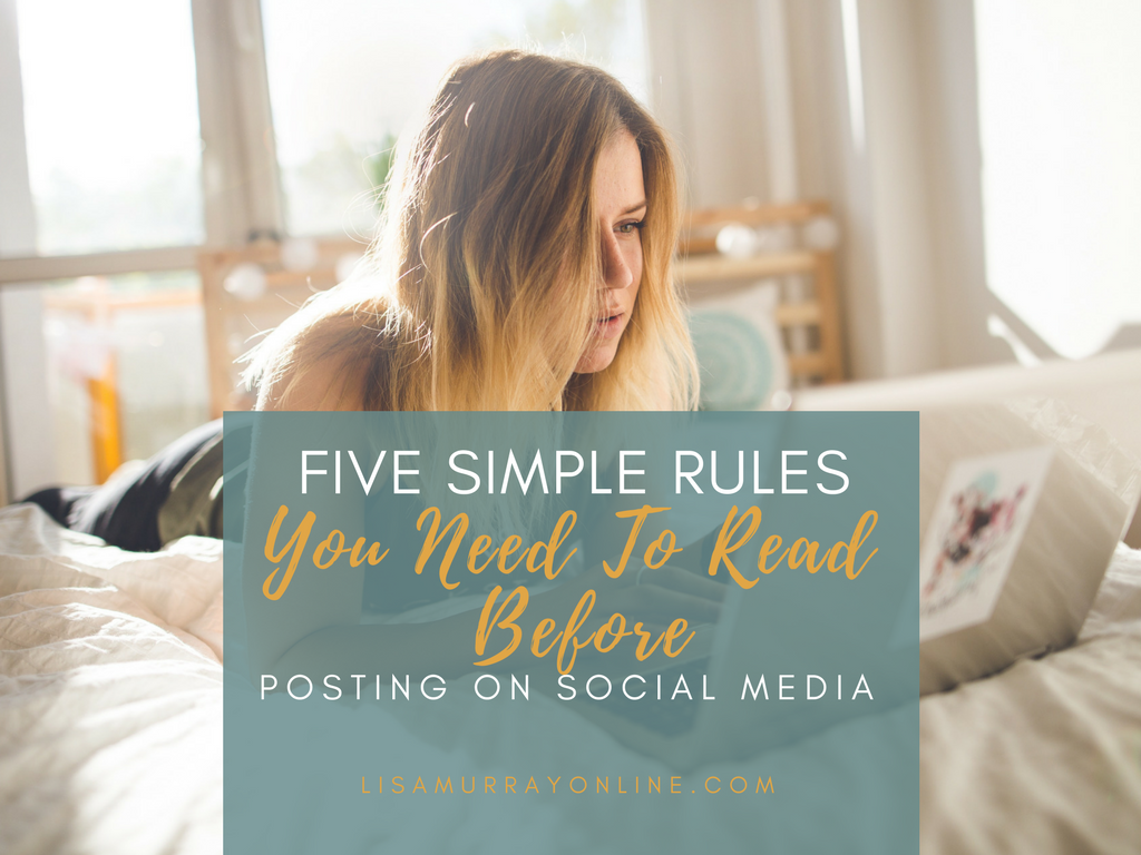 Five Rules You Need To Read Before Posting On Social Media