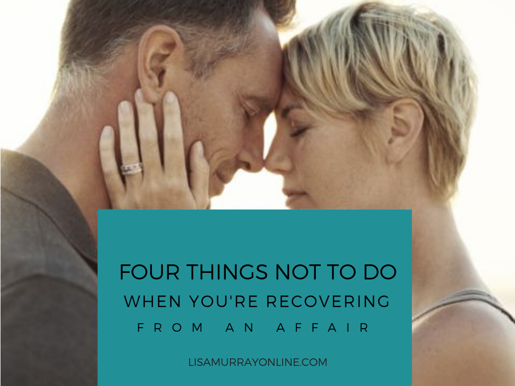 Four Things Not To Do When You're Recovering From An Affair