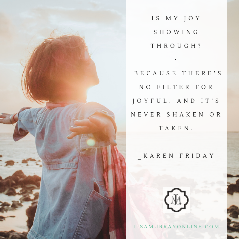 Eight Ways To Live in Real Joy - Guest Post by Karen Friday