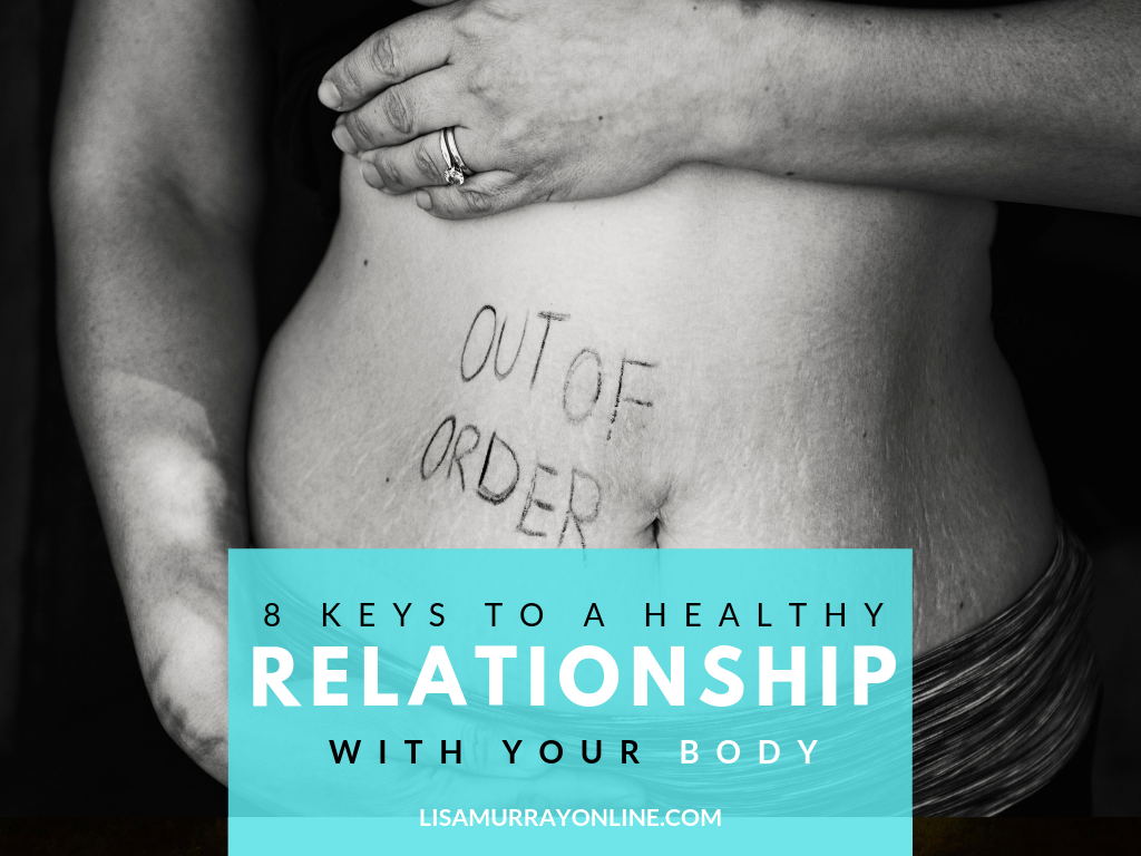 8 Keys To a Healthier Relationship With Your Body