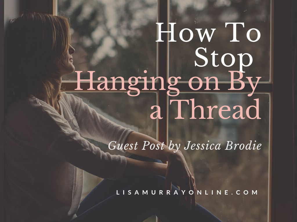 How To Stop Hanging On By a Thread