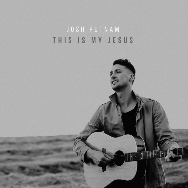 Josh Putnam - This Is My Jesus