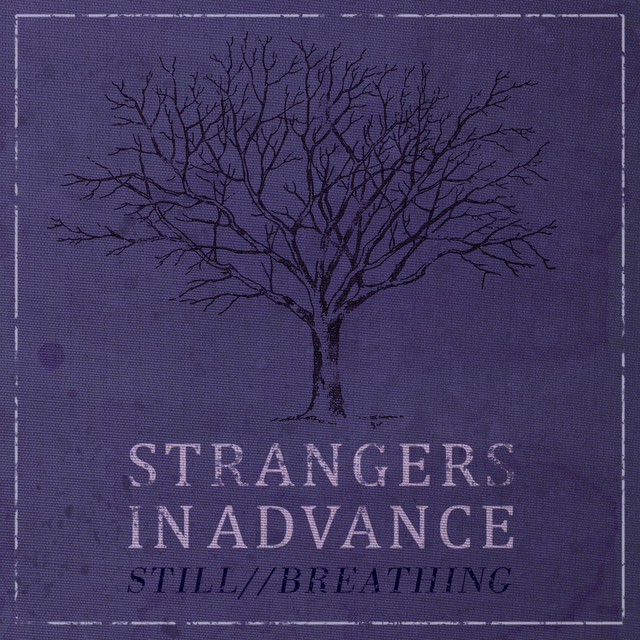Strangers In Advance - Still Breathing