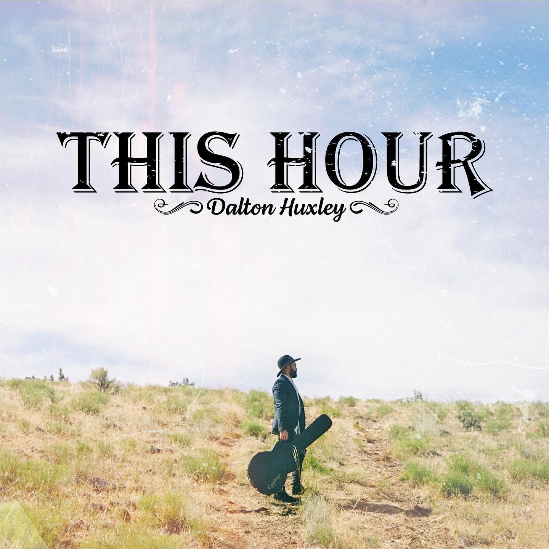 Dalton Huxley - This Hour EP