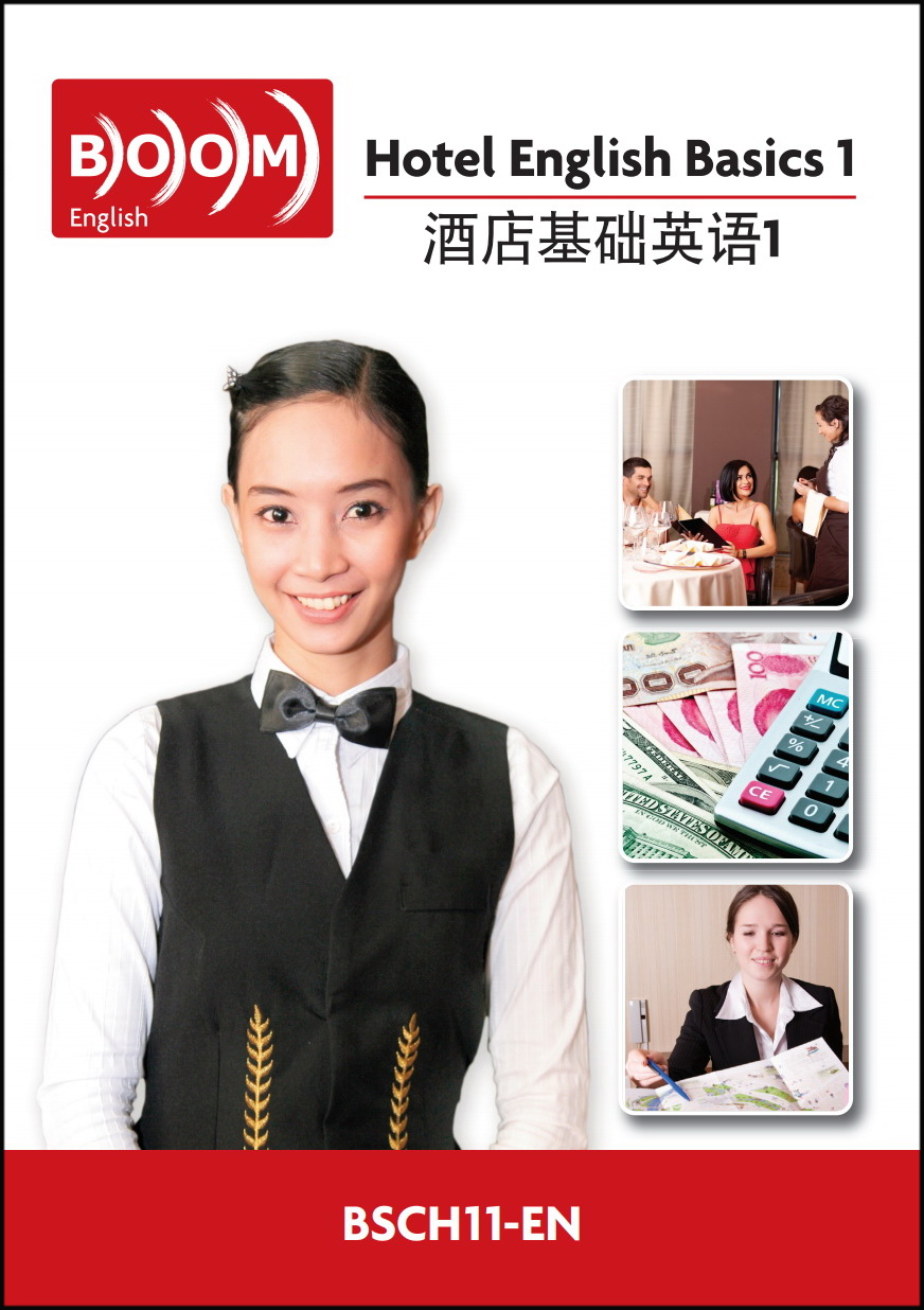First Line Workers; Hotel / Restaurant - Over 100,000 students have studied this material.Our BOOM Hotel / Hospitality series teaches modern, practical language for business people who need to use language in their job or to upgrade their career.  Each course teaches more than 500 practical vocabulary, phrases, and grammar points. A useful Teacher's Guide is available for each book. Each course leads to an optional BOOM HTL certification test.Available courses;Hotel Mandarin Chinese 1 for English Speakers (First Line Workers)Hotel Mandarin Chinese 2 for English Speakers (Management Level)Food and Beverage Mandarin Chinese 1 for English Speakers (First Line Workers)Housekeeping Mandarin Chinese 1 for English SpeakersMeeting and Expo Mandarin Chinese 1 for English SpeakersSpa Mandarin Chinese 1 for English SpeakersSecurity Mandarin Chinese 1 for English Speakers (First Line Workers)Hotel English 1 for Chinese Speakers (First Line Workers)Hotel English 2 for Chinese Speakers (Management Level)Food and Beverage English 1 for Chinese Speakers (First Line Workers)Housekeeping English 1 for Chinese SpeakersMeeting and Expo English 1 for Chinese SpeakersSpa Mandarin English 1 for Chinese SpeakersSecurity English 1 for Chinese Speakers (First Line Workers)Coming Soon… Hotel Spanish series for English SpeakersComing Soon… Hotel English series for Spanish Speakers