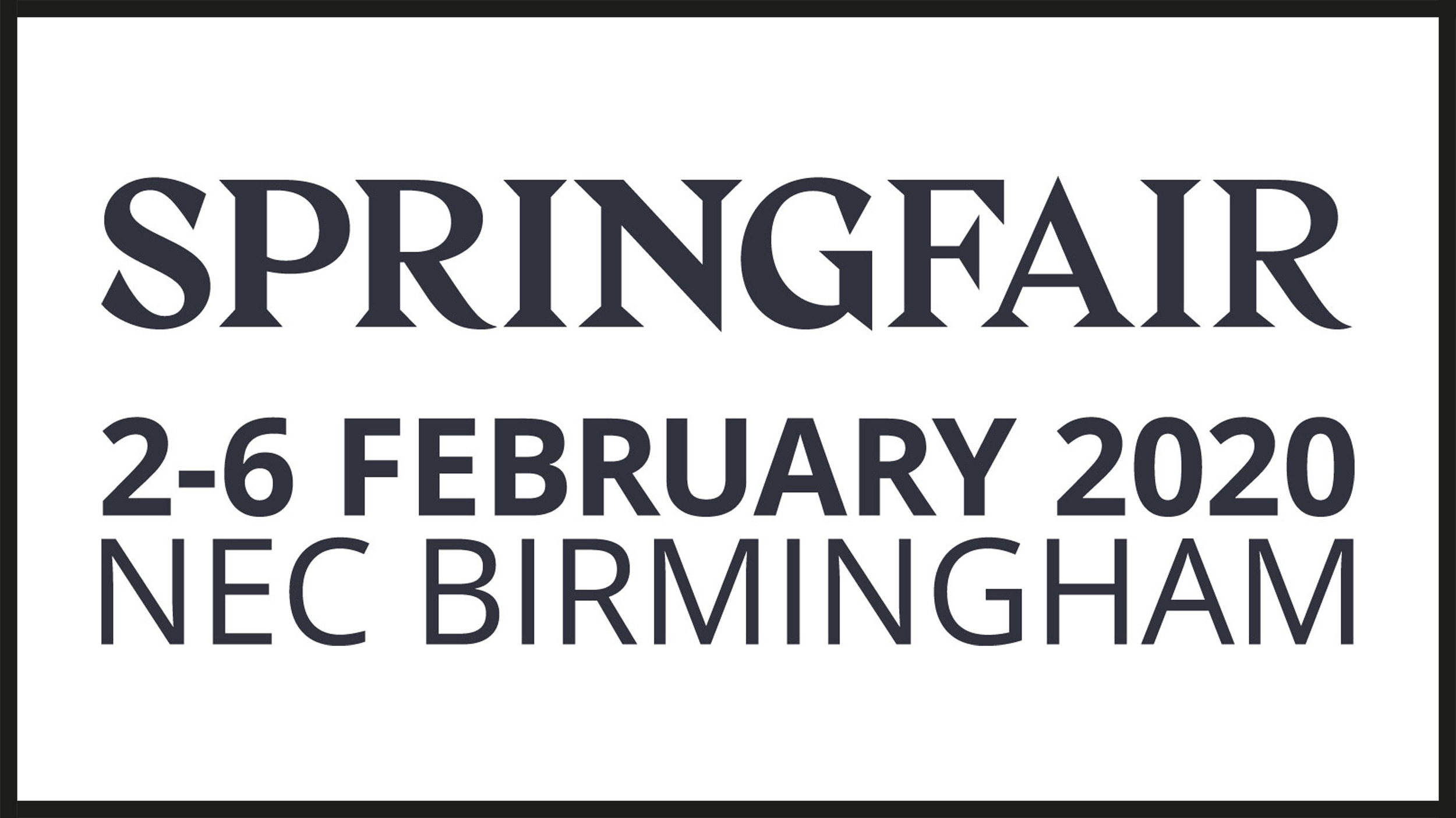 NEC Spring Fair - 2nd - 6th February 2020NEC BirminghamStand 6C91