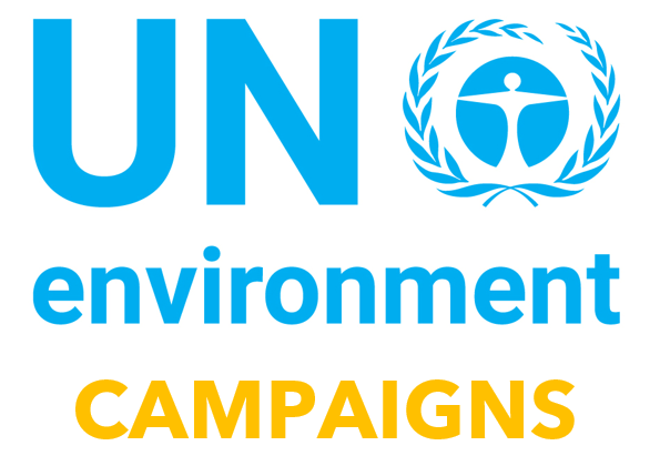 Join a UN Environment Campaign:   #SolveDifferent ,  Beat Plastic Pollution ,  Beat Pollution ,  Breathe Life ,  Champions of the Earth ,  Clean Air Week ,  Clean Seas ,  #WildforLife ,  Think.East.Save , and  World Environment Day