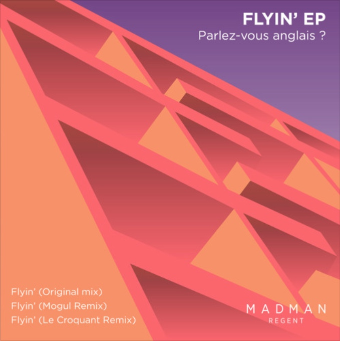 PARLEZ-VOUS ANGLAIS ?Flyin' - Writing, Recording & Music Production