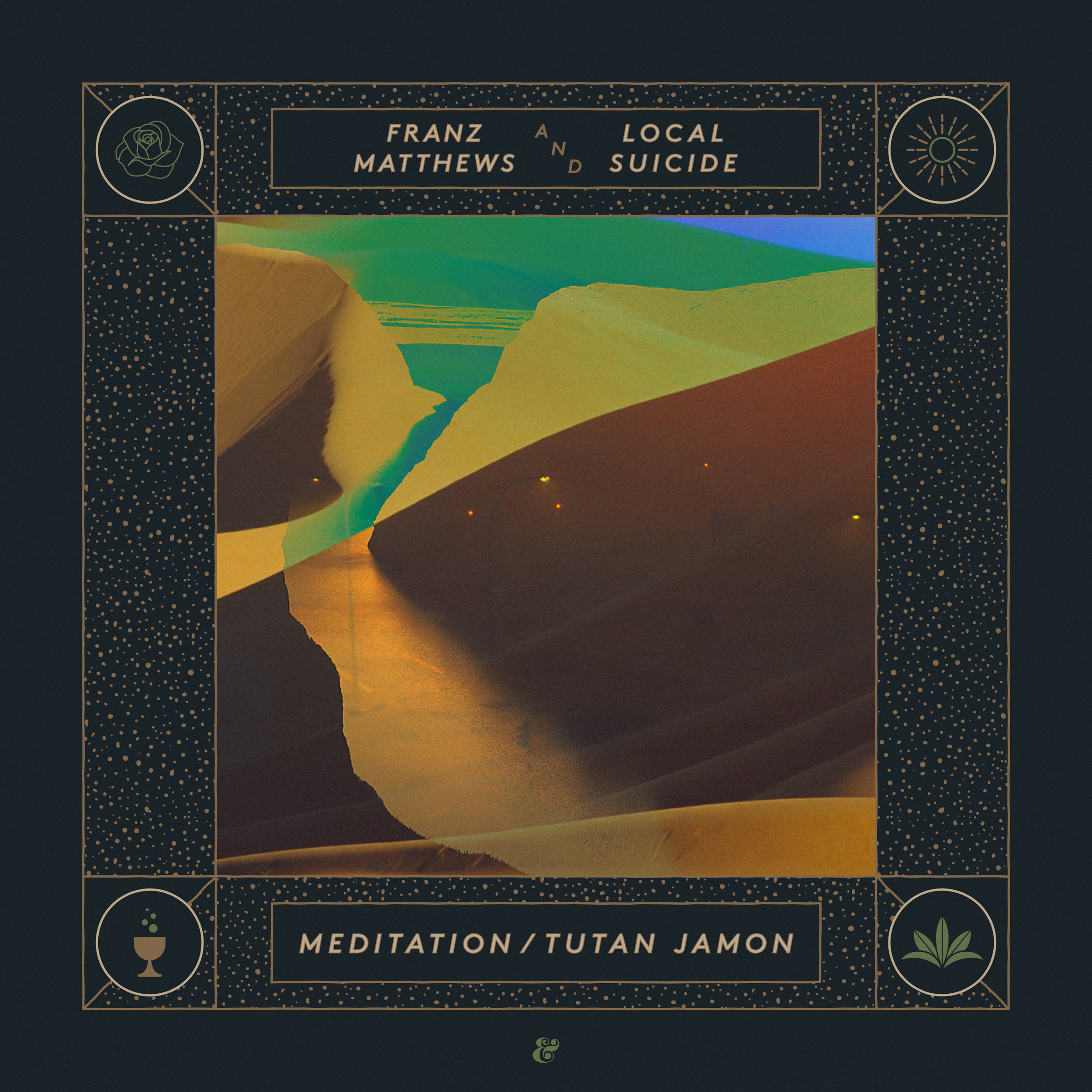 FRANZ MATTHEWS & LOCAL SUICIDEMeditation / Tutan Jamon EP - Music Production & Mixing