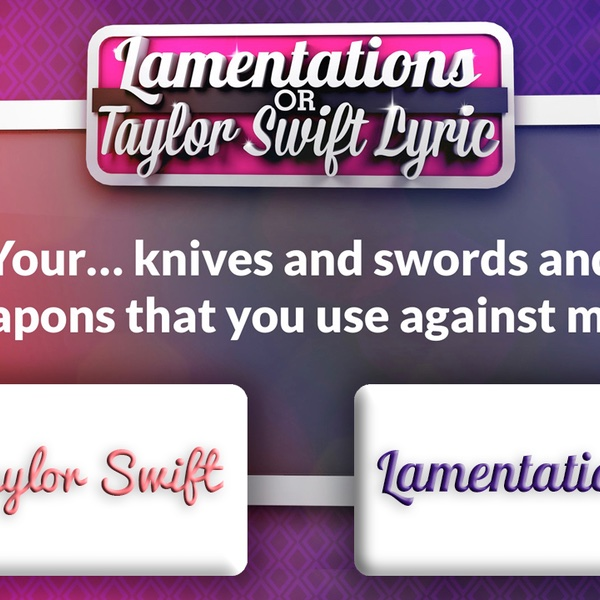Taylor Swift or Lamentations