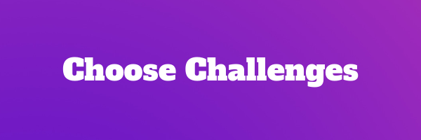 Choose Challenges (32).png