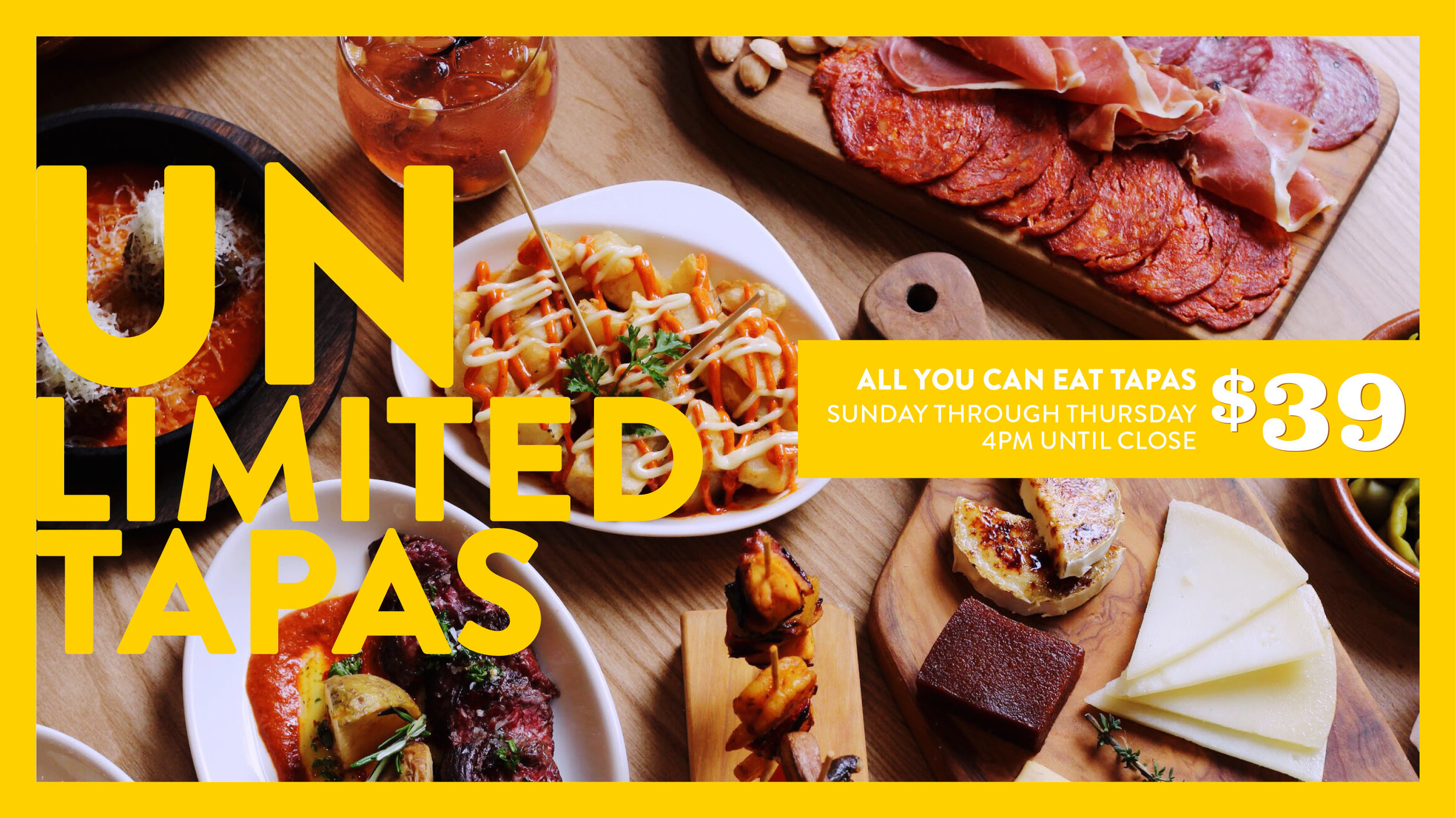 Unlimited Tapas - Enjoy Unlimited Tapas Sunday through Thursday at all three locations 4pm to close.