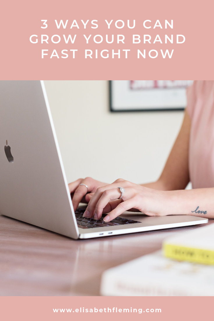 3 ways you can grow your brand FAST right now by Liz Muroski Fleming.png