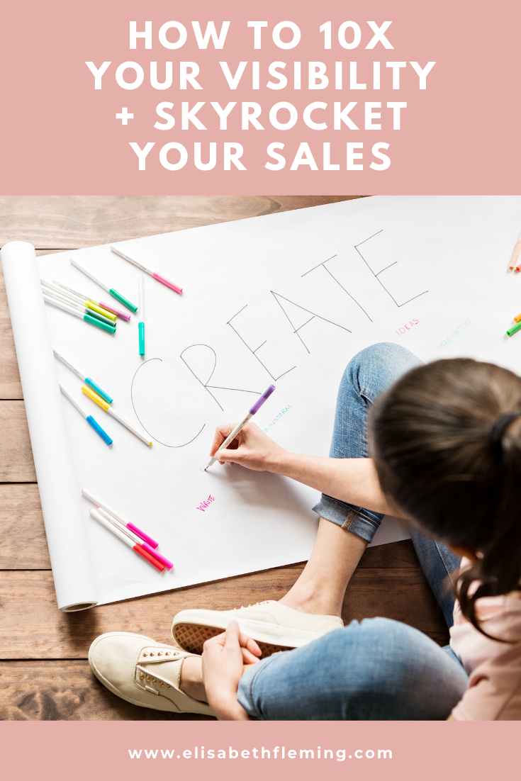 How to 10x your visibility and skyrocket your sales by Liz Muroski Fleming.png