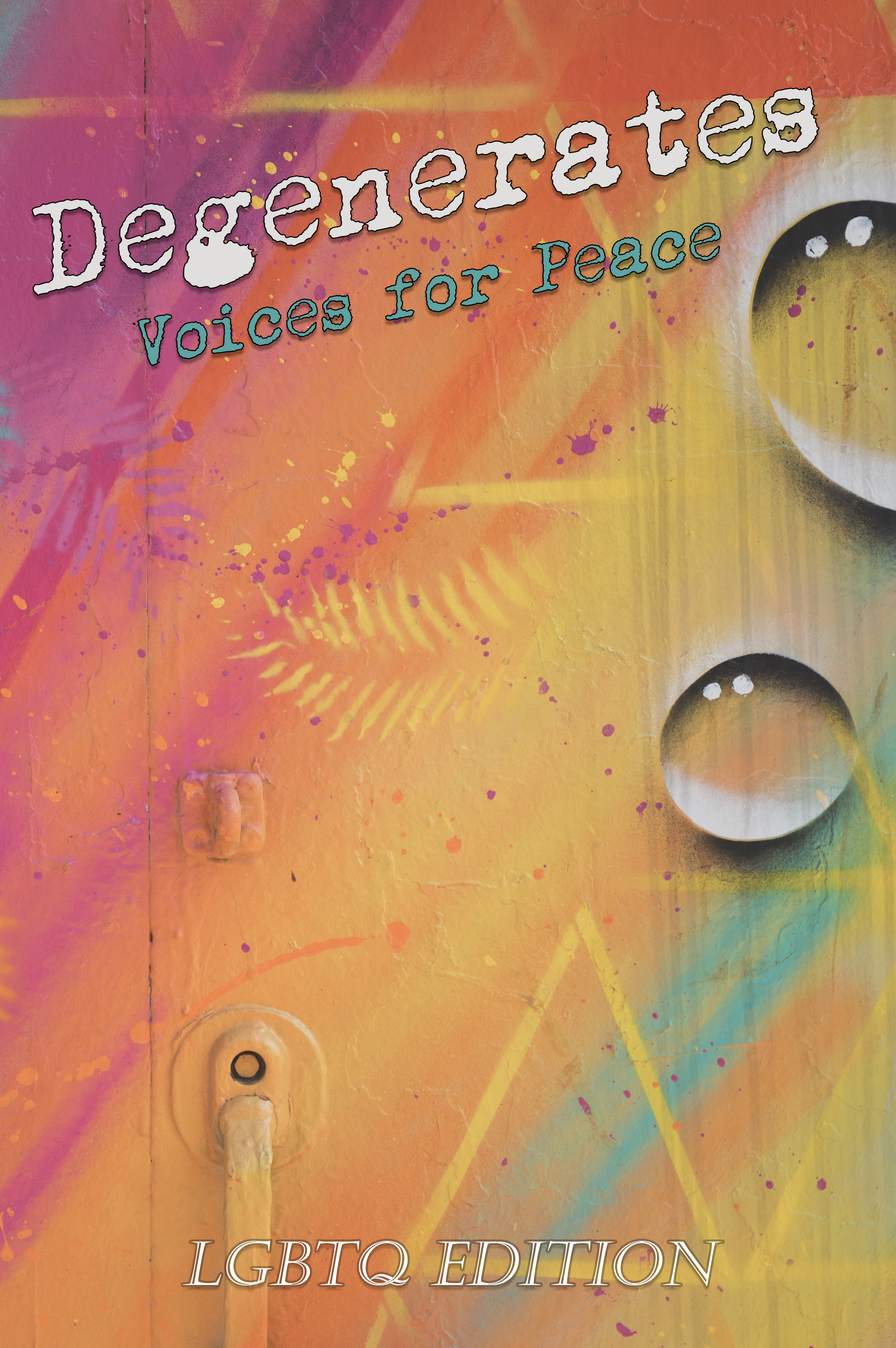 Degenerates: Voices for Peace    LGBTQ Edition
