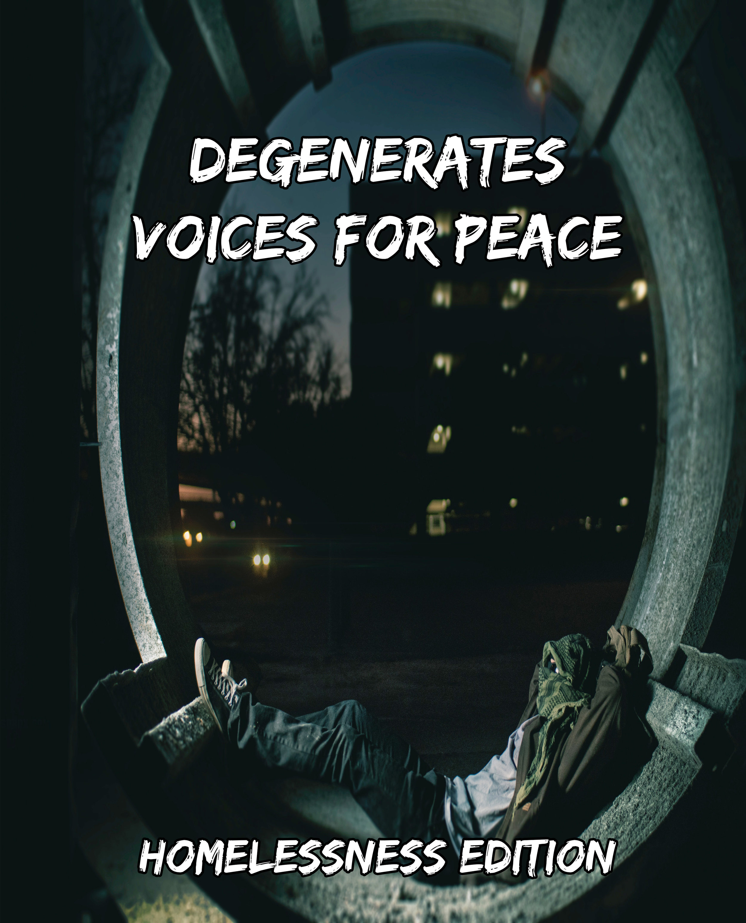 Degenerates: Voices for Peace    Homelessness Edition
