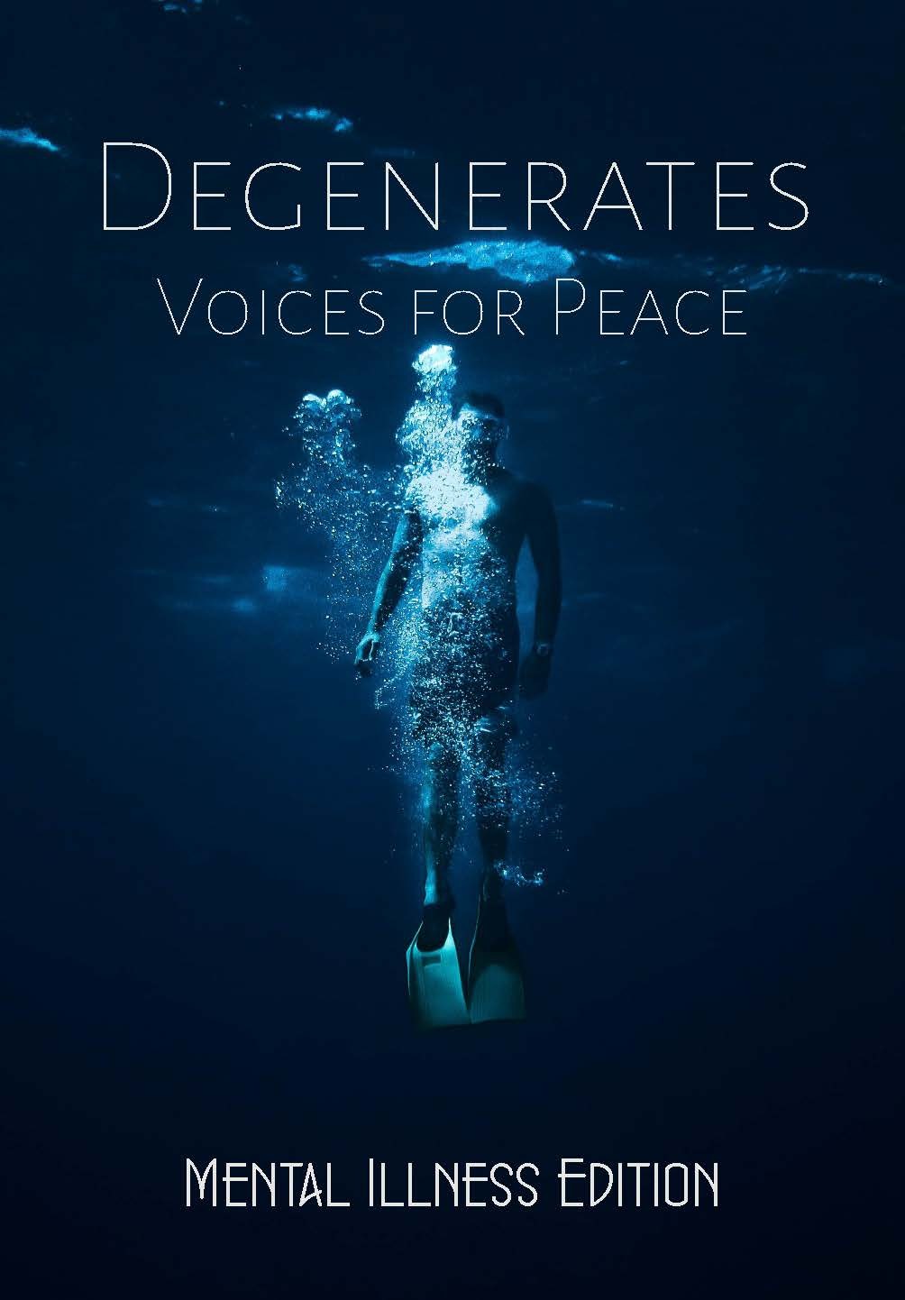 Degenerates: Voices for Peace    Mental Illness Edition