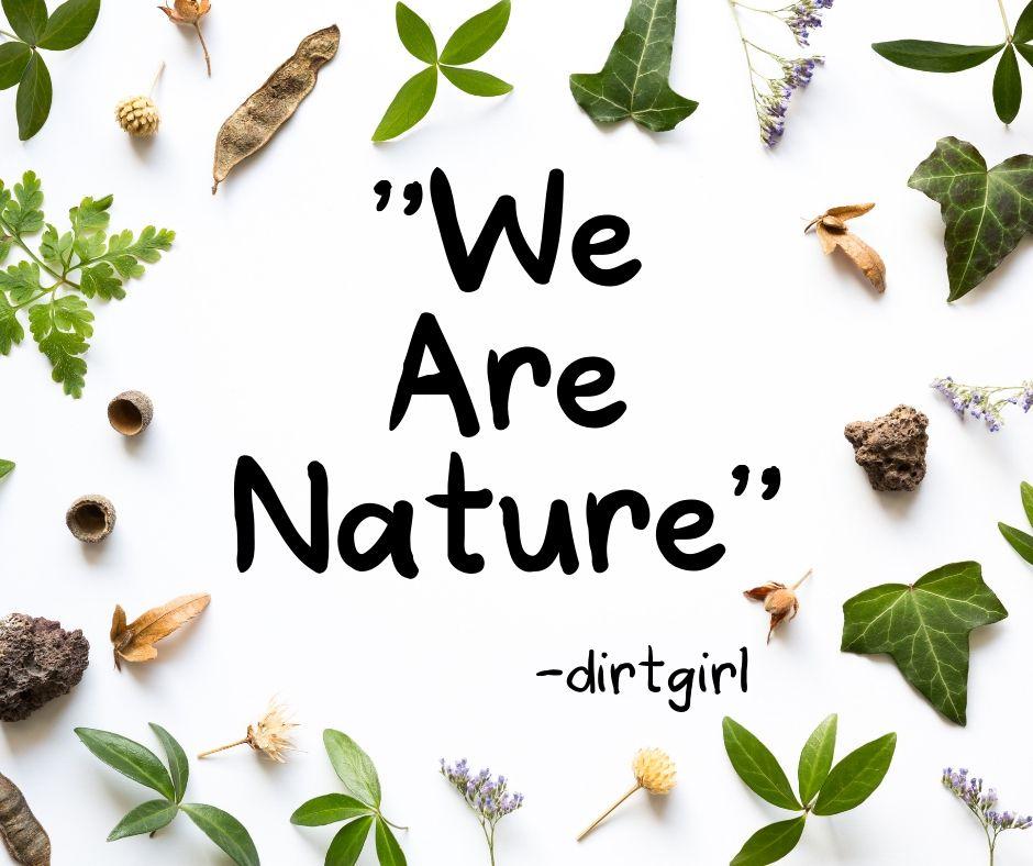 _We ARE Nature!_.jpg