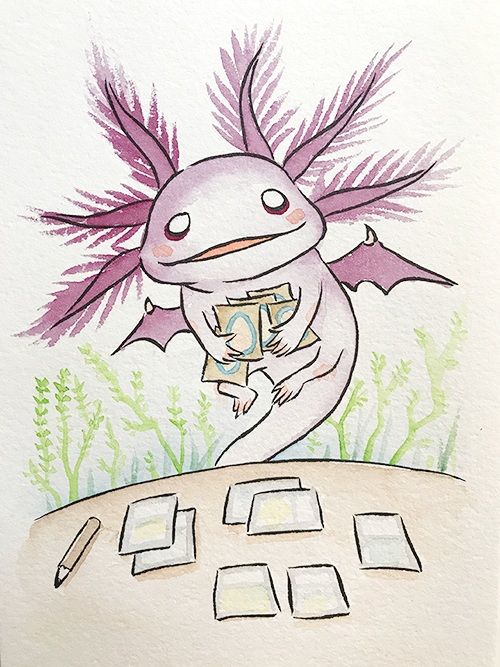 """Axolotl the Gathering  The words given to me were """"Axolotl"""" and """"Magic the Gathering.""""  December 2017"""
