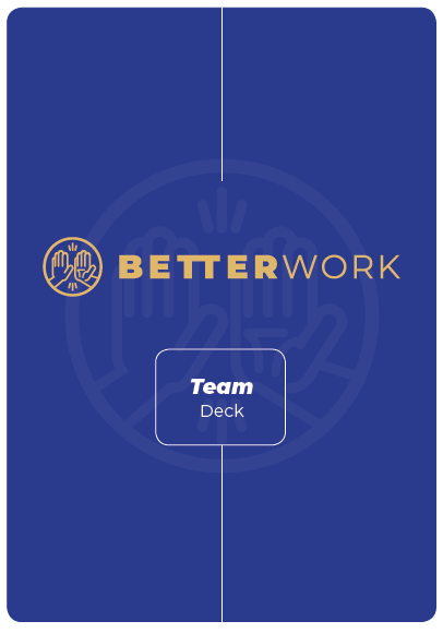 Team Deck Method Cards - The purpose of this deck of 56 cards is to give you the ability to redesign the ways in which you and your team experience work.More Info