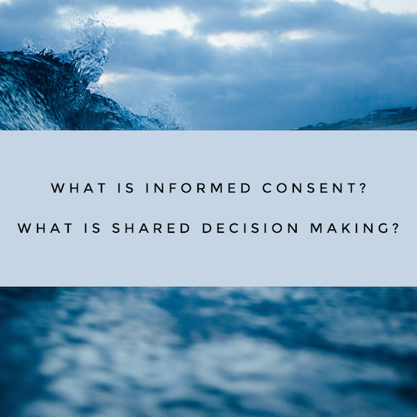 What is Informed Consent? What is Shared Decision Making?.png
