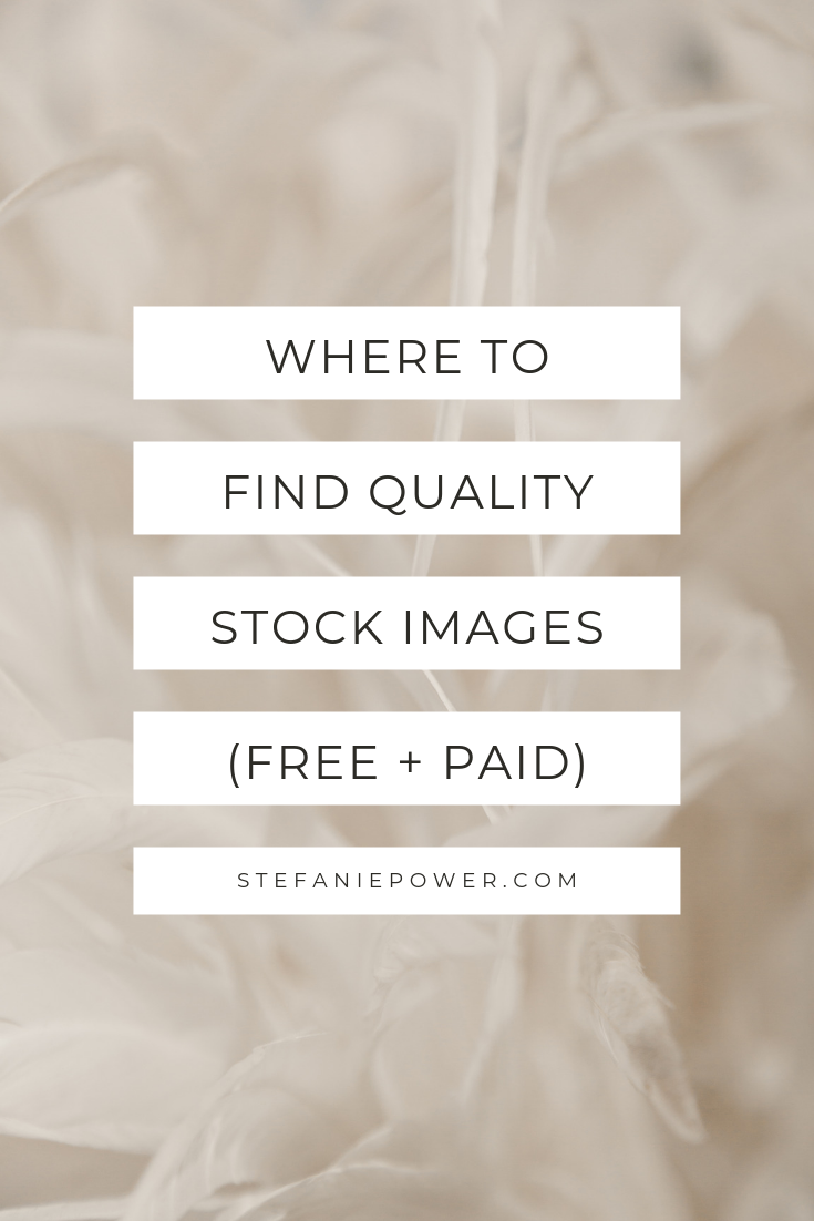 Where to find quality stock images (free + paid) | stefaniepower.com