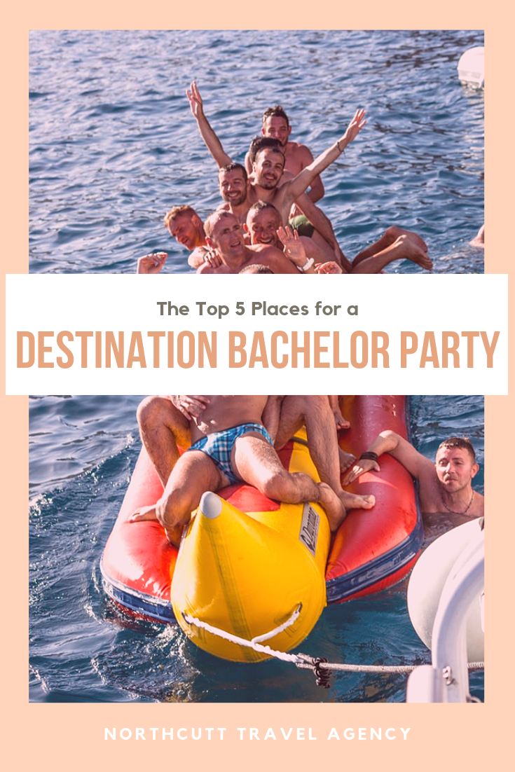 The Top 6 Places for a Destination Bachelor Party Northcutt Travel Agency