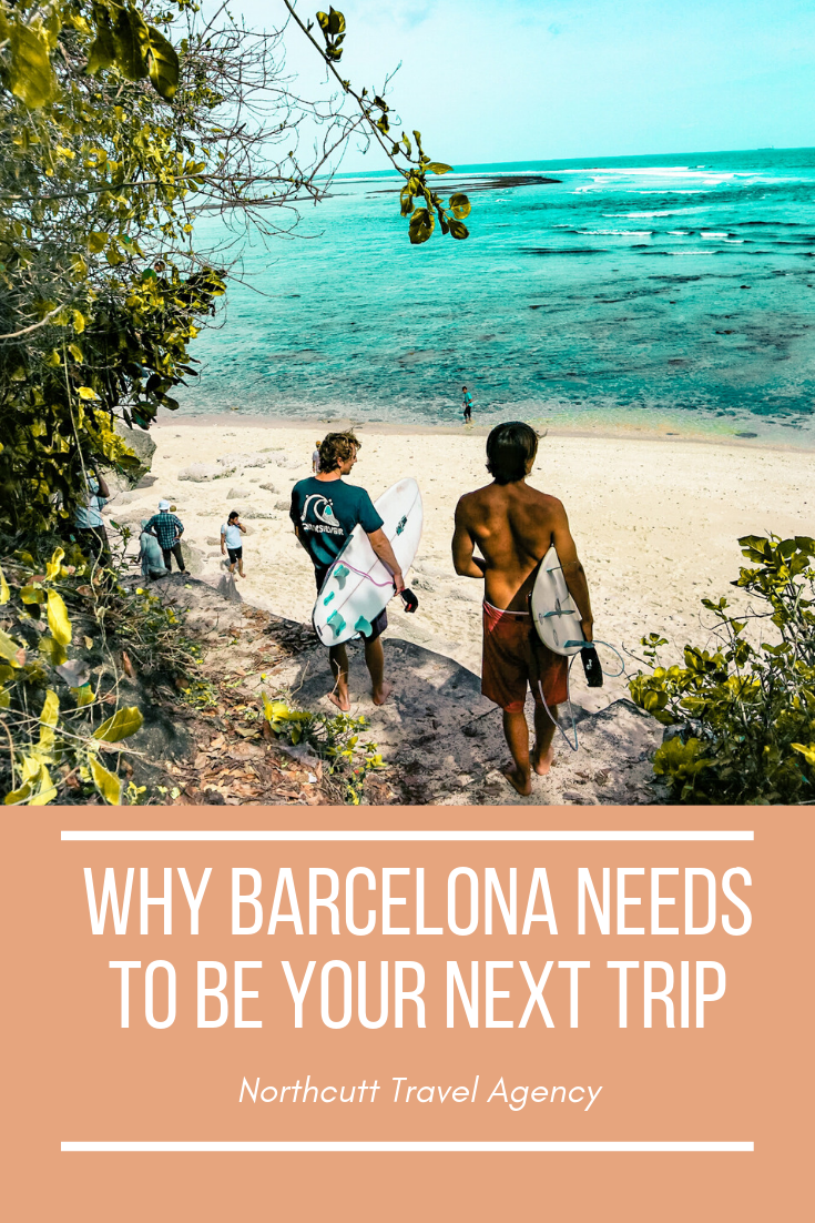 Why Barcelona Needs to Be Your Next Trip