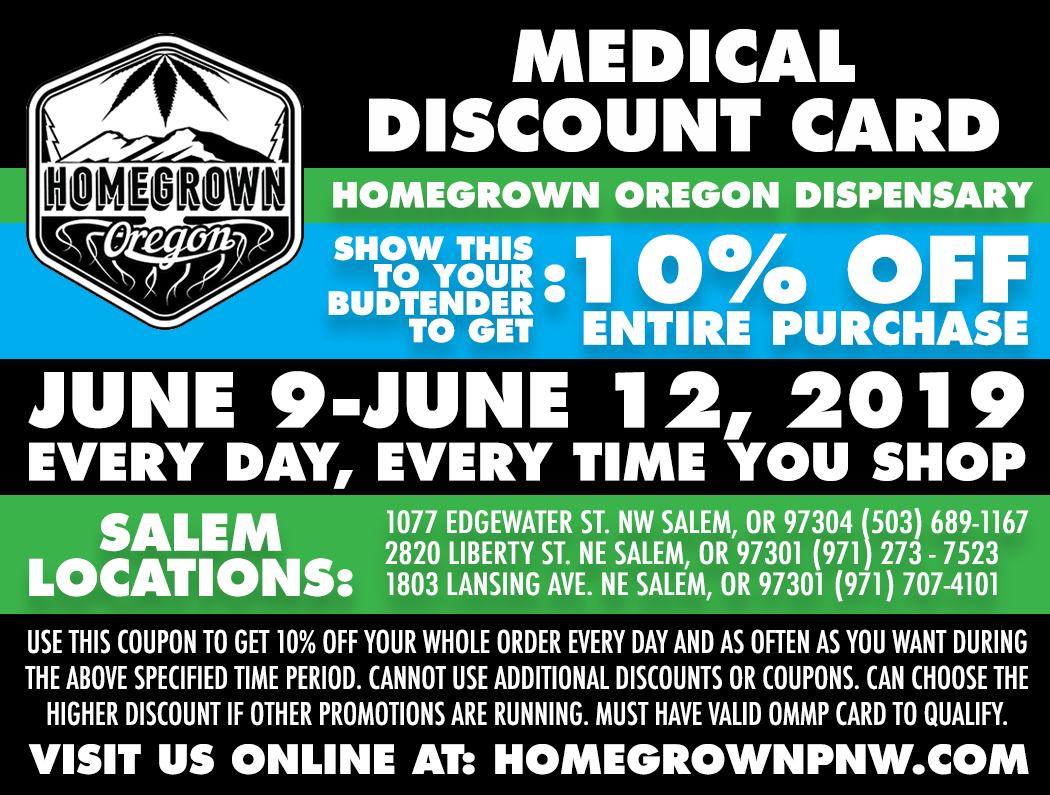 Medical Discount Card - Get 10% off your purchase when you show this to your budtender. Must have valid OMMP card to receive discount.