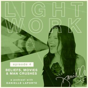 Light-work-Episode #4 Danielle LaPorte