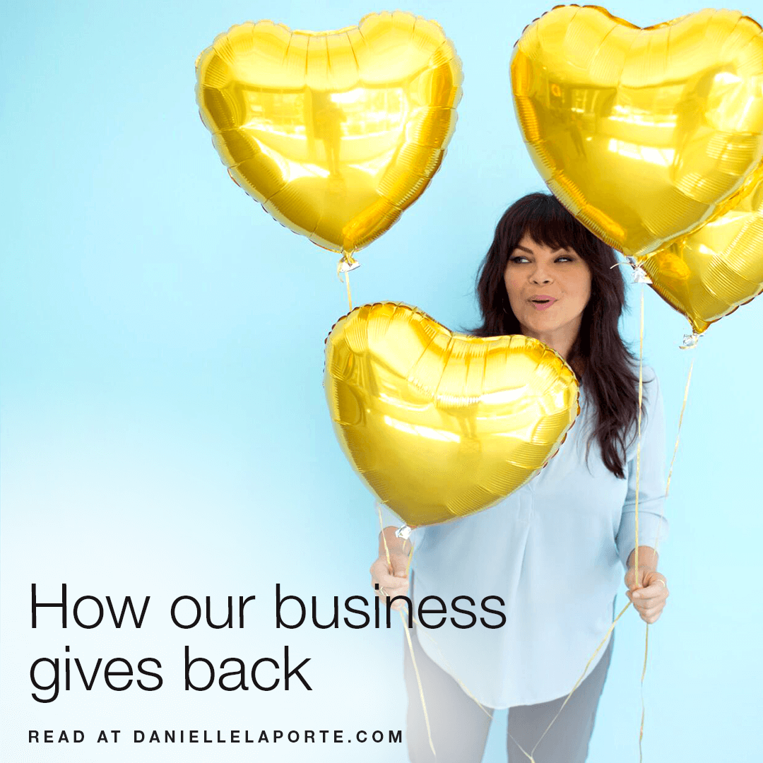 danielle-laporte-how-our-business-gives-back-2.png
