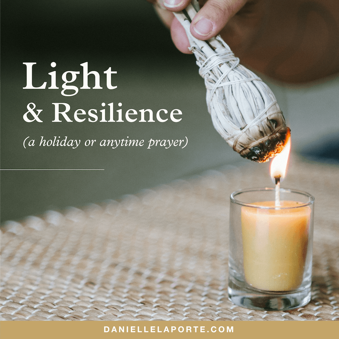 danielle-laporte-light-and-resilience-a-holiday-or-anytime-prayer.png