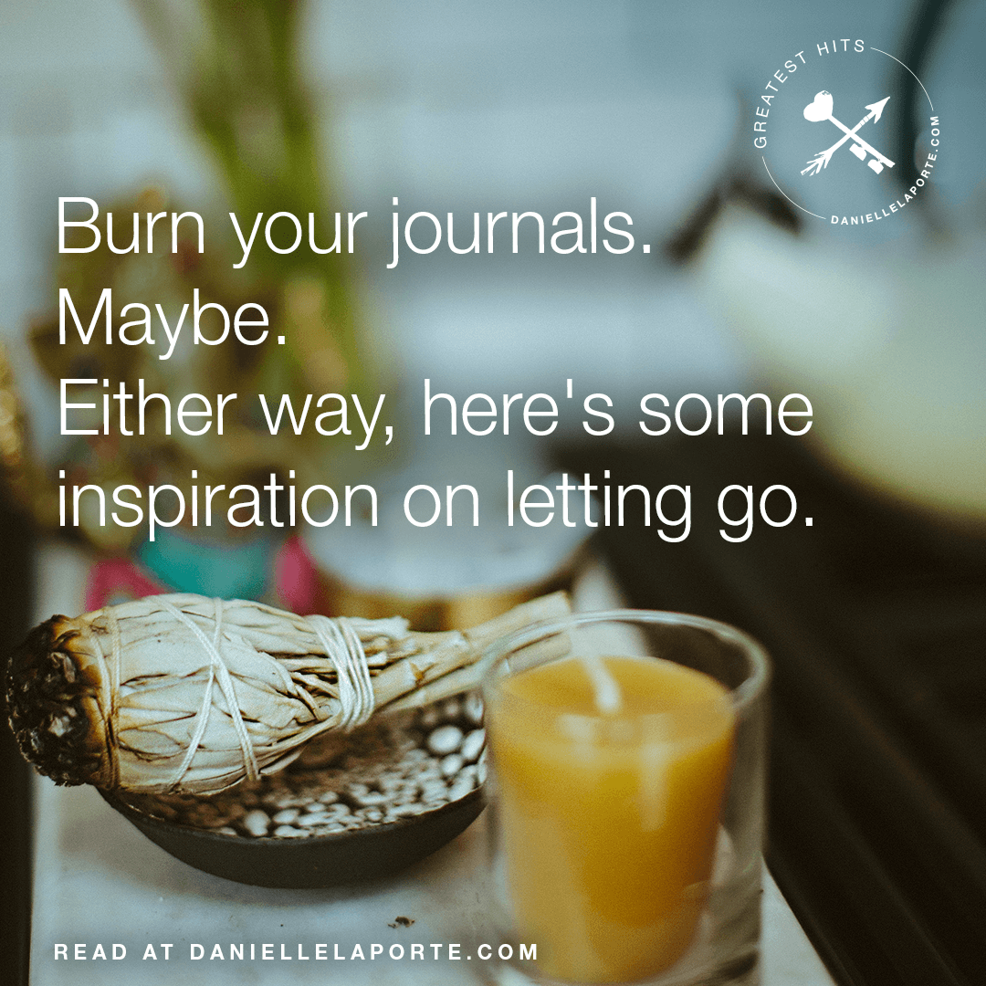 danielle-laporte-burn-your-journals-maybe.png