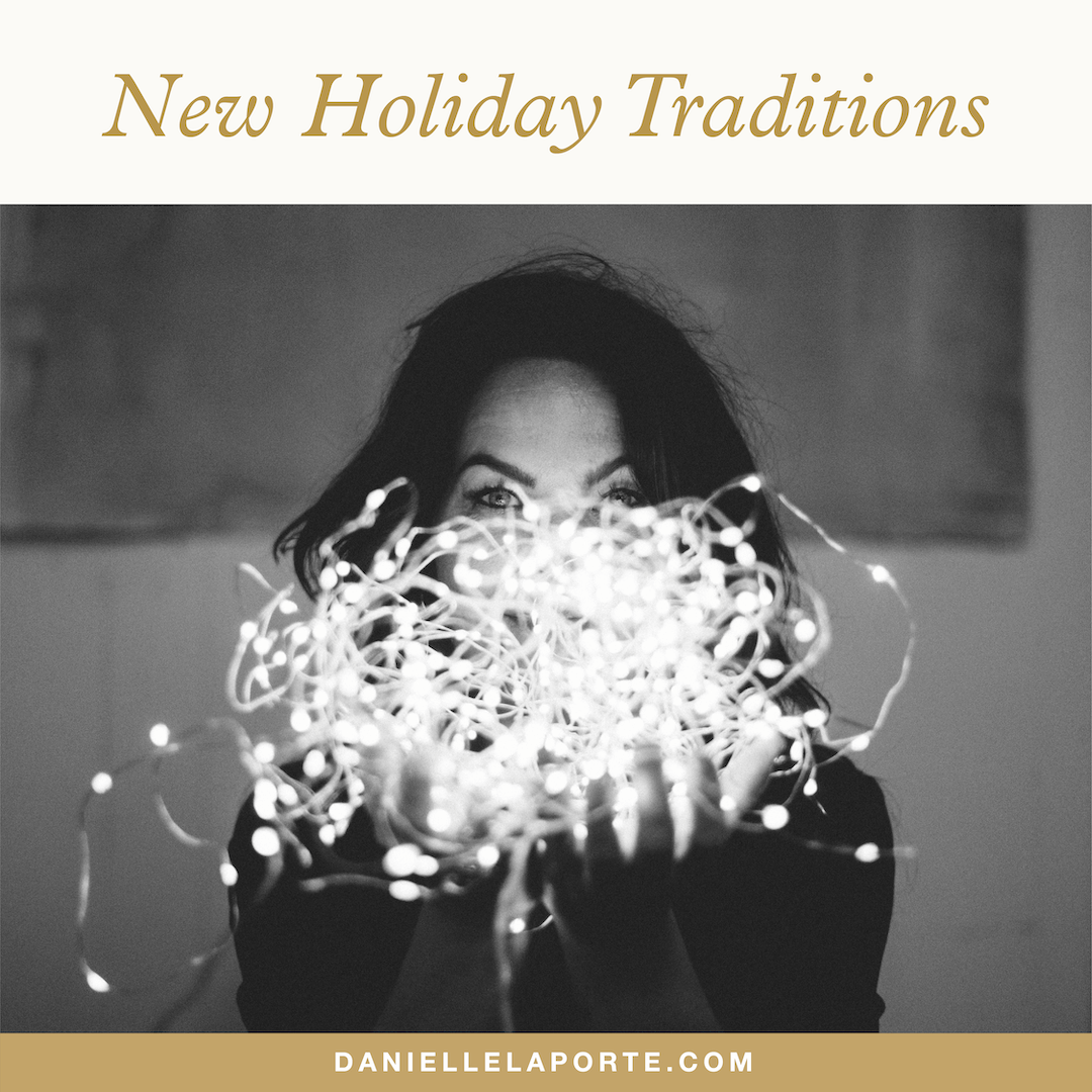 danielle-laporte-holiday-traditions.png