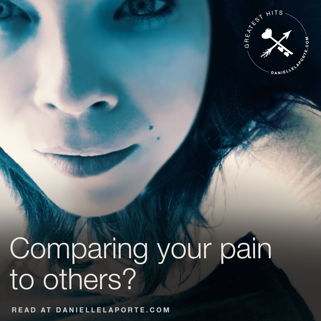 danielle-laporte-comparing-pain-post.png