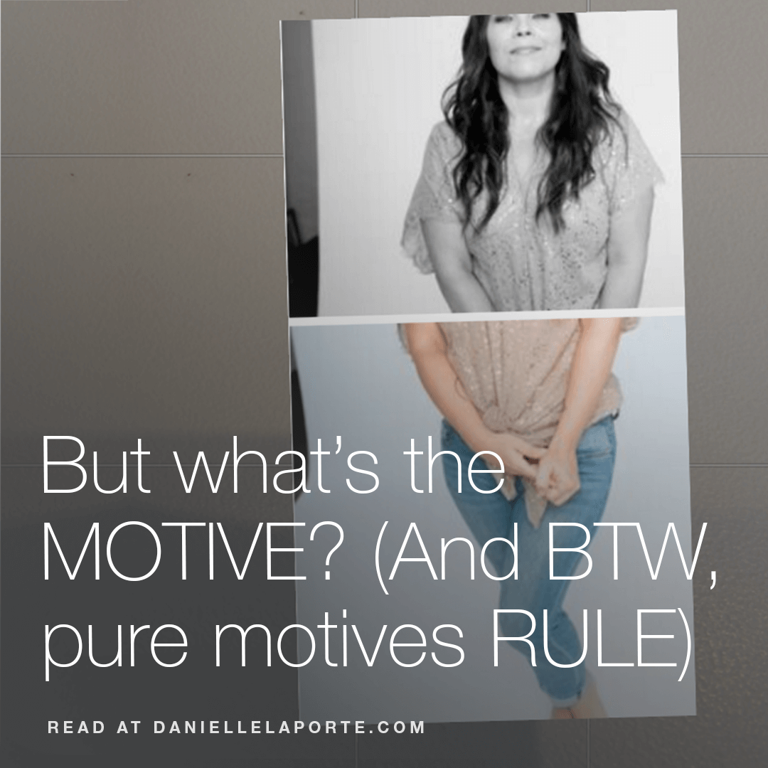 danielle-laporte-whats-the-motive-post.png