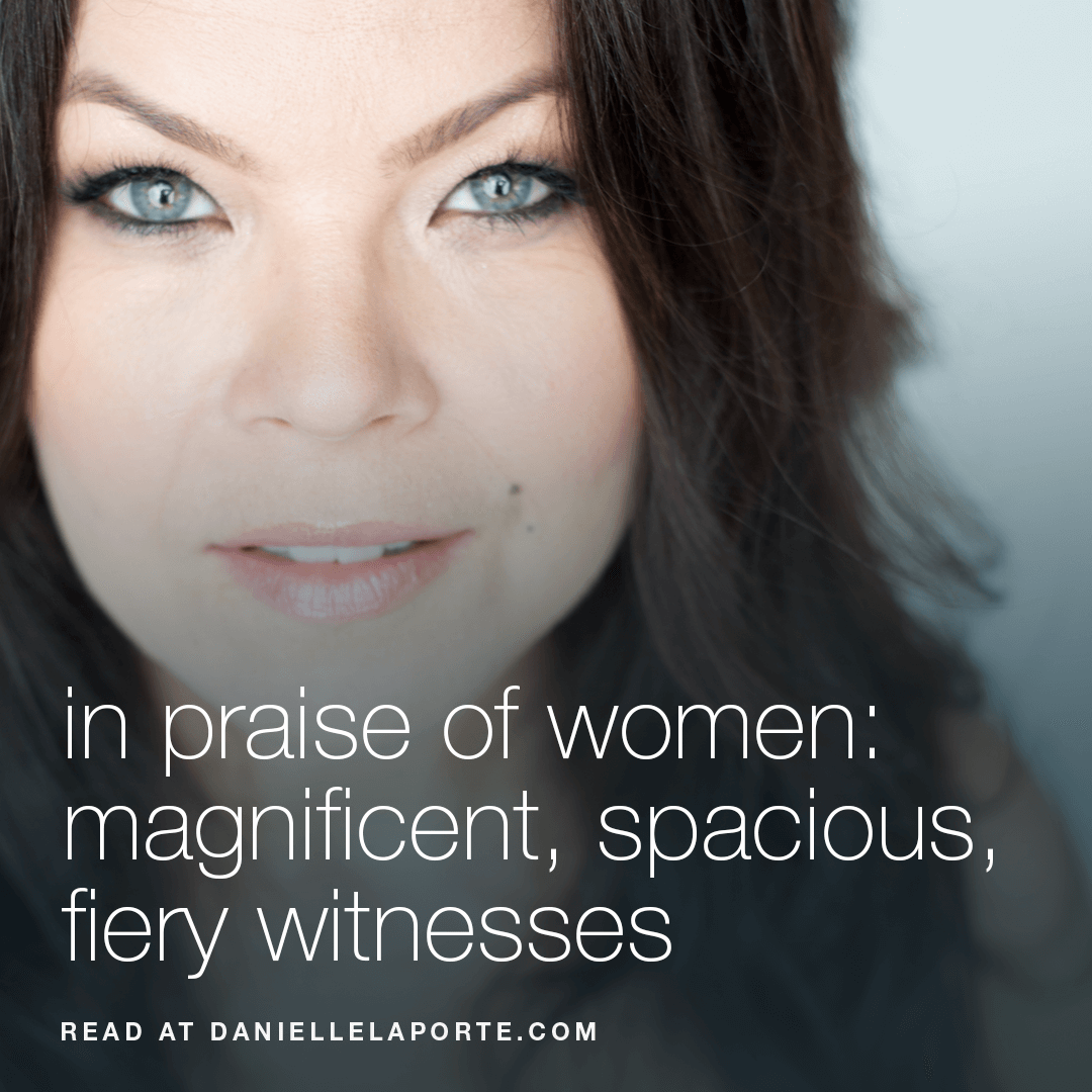 Danielle-LaPorte-in-praise-of-women.png