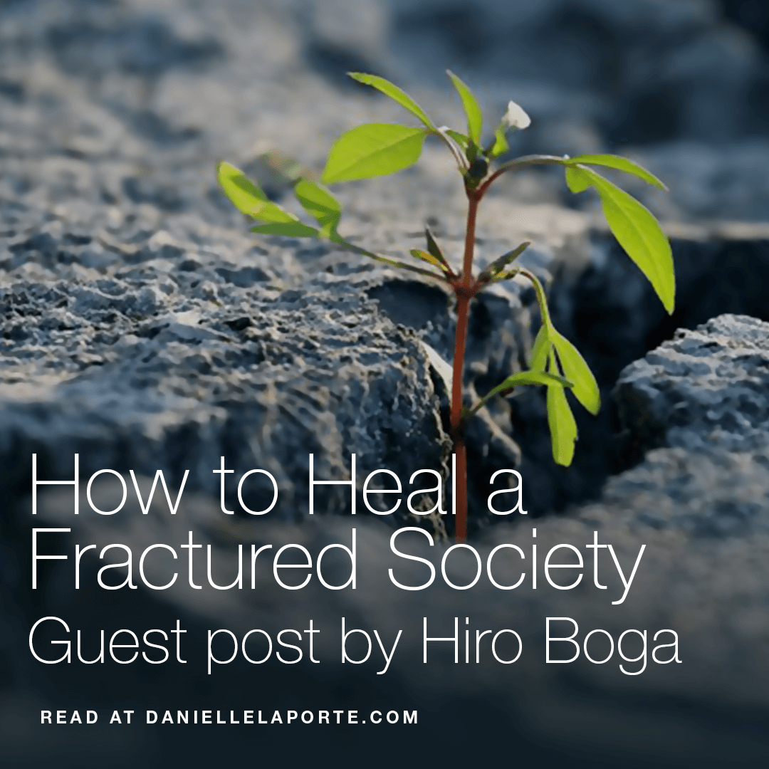 danielle-laporte-how-to-heal-a-fractured-society-2.png