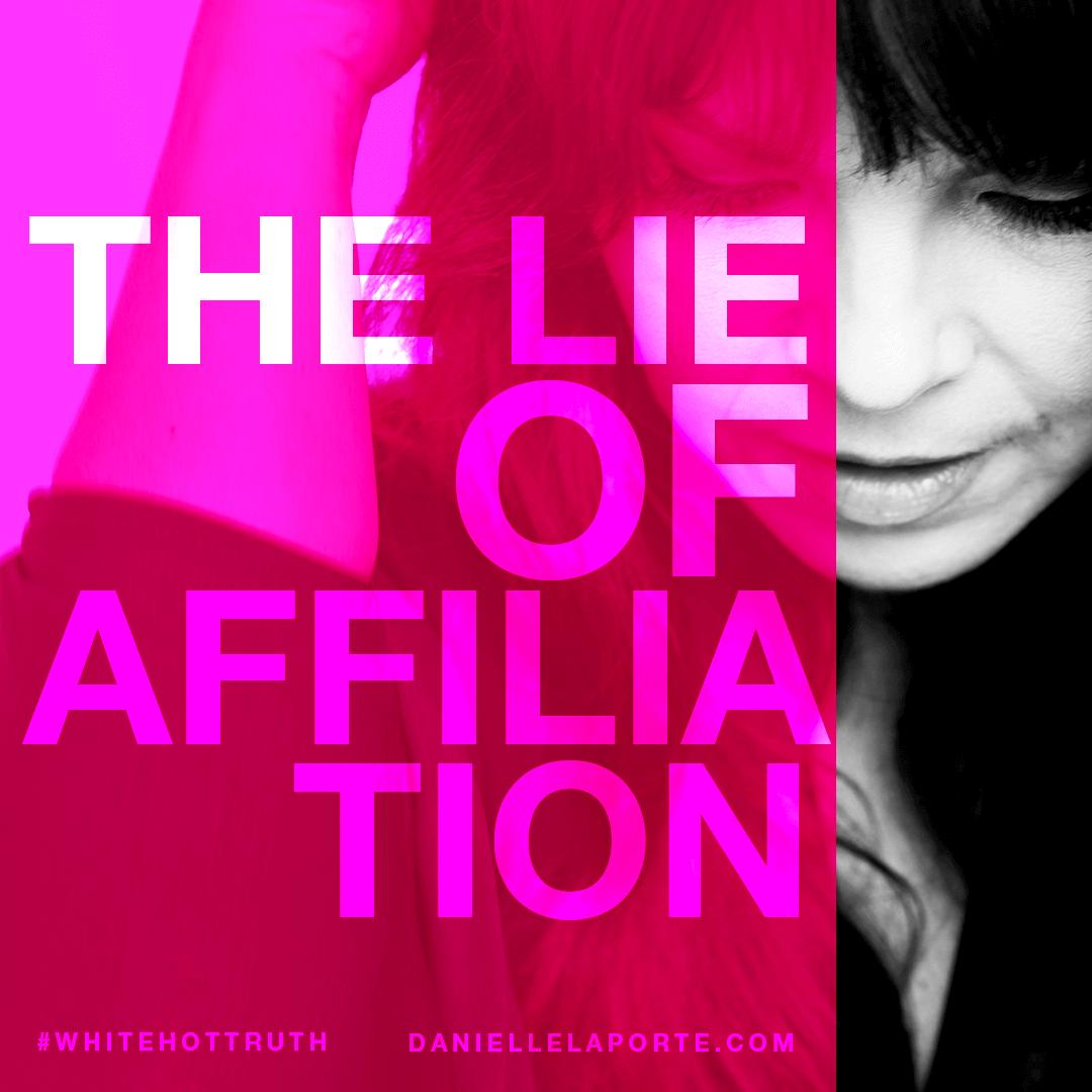 Danielle-LaPorte-The-Lie-Of-Affiliation