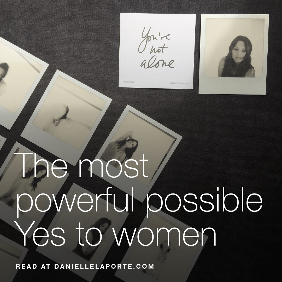 danielle-laporte-powerful-yes-to-women-post.png