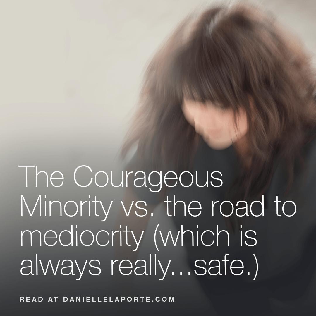 Danielle-LaPorte-Courageous-Minority-Mediocrity.png