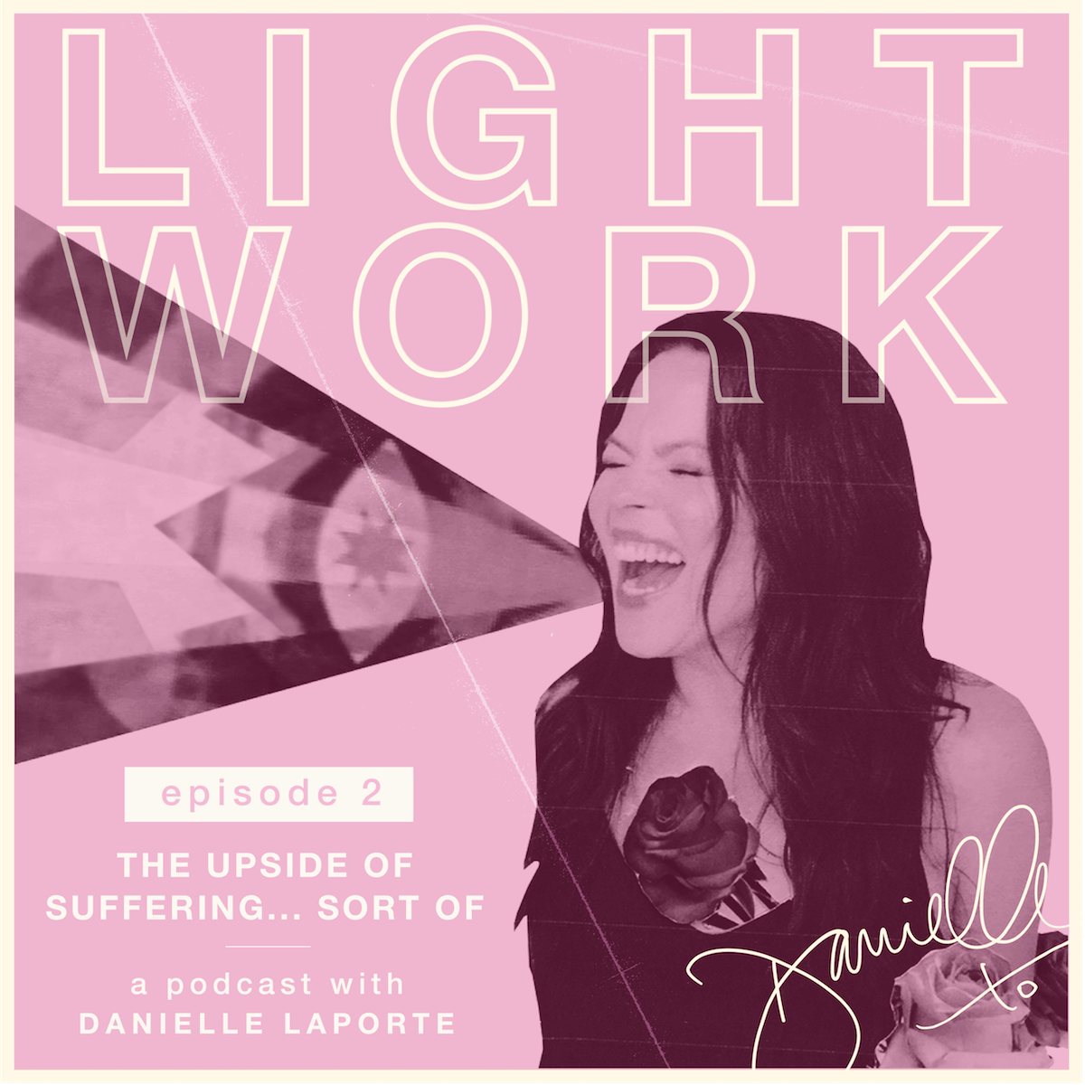 The-Upside-of-suffering-DanielleLaporte.LightWork.Episode2_EmailHeader.1200x1200
