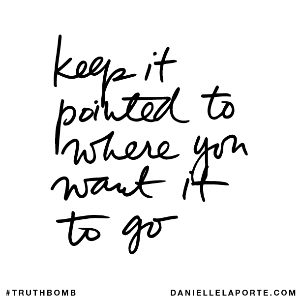 Keep it pointed to where you want it to go..png